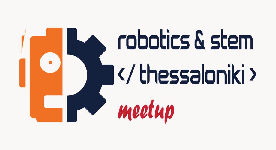 Robotics & STEM Meetup #1 - Οι Διαγωνισμοί Ρομποτικής στην Ελλάδα